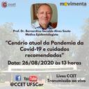 Lives CCET: Cenário atual da pandemia da Covid-19 e cuidados recomendados